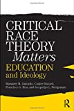 img - for By Margaret Zamudio, Christopher Russell, Francisco Rios, Jacquelyn L. Bridgeman:Critical Race Theory Matters: Education and Ideology [Paperback] book / textbook / text book