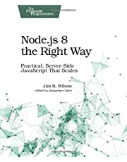 Node.js 8 the Right Way: Practical, Server-Side JavaScript That Scales
