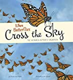 img - for When Butterflies Cross the Sky: The Monarch Butterfly Migration (Extraordinary Migrations) book / textbook / text book