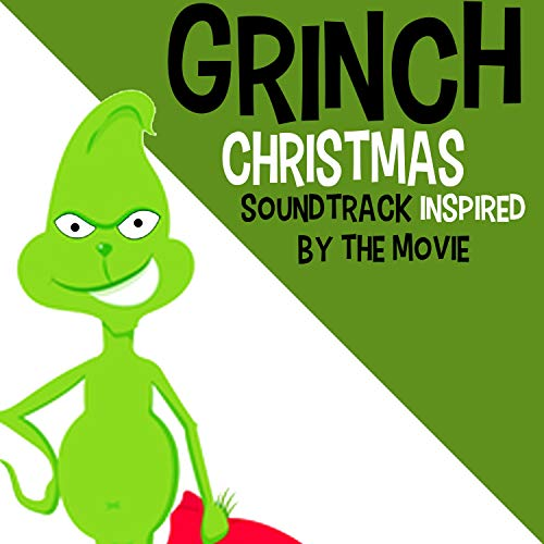 Grinch Christmas 2018 (Soundtrack Inspired by the Movie) (Christmas The Song Grinch)