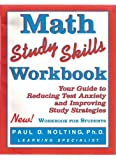Math Study Skills : Your Guide to Reducing Test Anxiety and Improving Study Strategies, Nolting, Paul, 0940287285
