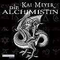 Die Alchimistin (Die Alchimistin 1) Hörbuch von Kai Meyer Gesprochen von: Philipp Schepmann