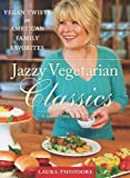 Jazzy Vegetarian Classics: Vegan Twists on American Family Favorites