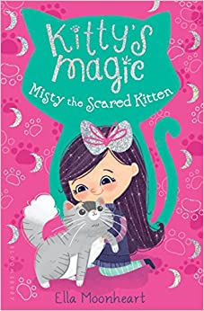 Kitty's Magic 1: Misty the Scared Kitten