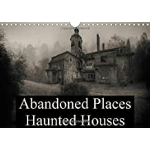 Abandoned Places Haunted Houses 2016: A journey to the most spooky houses.