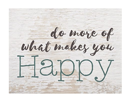 P. Graham Dunn Do More of What Makes You Happy Whitewash 7.5 x 5.5 Solid Wood Barnhouse Block Sign ()