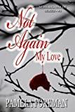 Not Again, My Love (Nebraska Holds Book 2)