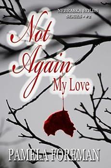 Not Again, My Love (Nebraska Holds Book 2) by [Foreman, Pamela]