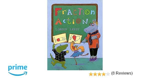 Fraction Action: Loreen Leedy: 9780823412440: Amazon.com: Books