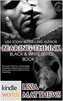 Southern Shifters: Bearing The Ink (Kindle Worlds Novella) (Black & White Book 3) by [Matthews,Lissa]