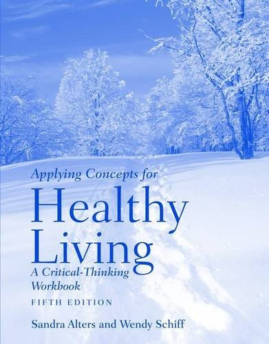 Applying Concepts For Healthy Living: A Critical-Thinking Workbook