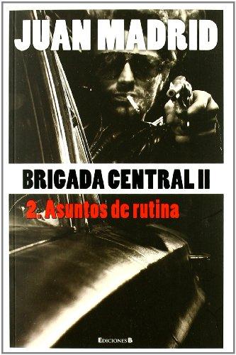 Brigada Central 2: Asuntos de Rutina