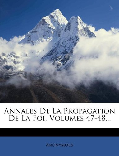 Download Annales De La Propagation De La Foi, Volumes 47-48... (French Edition) pdf