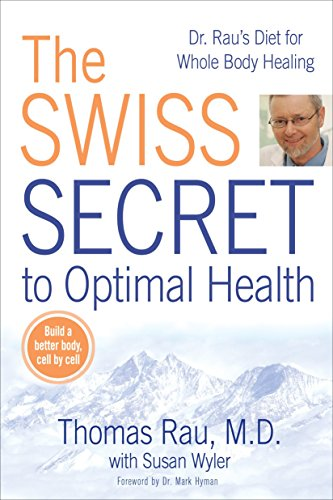 - The Swiss Secret to Optimal Health: Dr. Rau's Diet for Whole Body Healing
