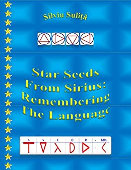 Amazon com: Star Seeds From Sirius: Remembering The Language eBook