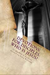 Devotions for Disciples: Who Is Jesus? Kindle Edition