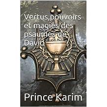 Les vertus,pouvoirs et magies des psaumes de David (French Edition)