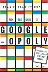 Win the Game of Googleopoly: Unlocking the Secret Strategy of Search Engines Kindle Edition