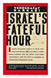 Front cover for the book Israel's fateful hour by Yehoshafat Harkabi