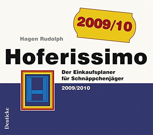 Hoferissimo: Der Einkaufsplaner für Schnäppchenjäger 2009/2010