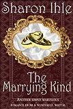 Marrying Kind, Sharon Ihle, 0061083992