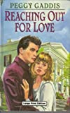 Reaching Out for Love, Peggy Gaddis, 0708935524