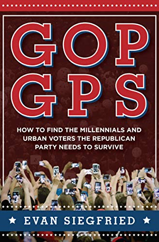GOP GPS: How to Find the Millennials and Urban Voters the Republican Party Needs to Survive