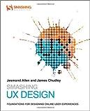 Smashing Ux Design, Andrew c. Maier and Matthew Kammerer, 0470666854
