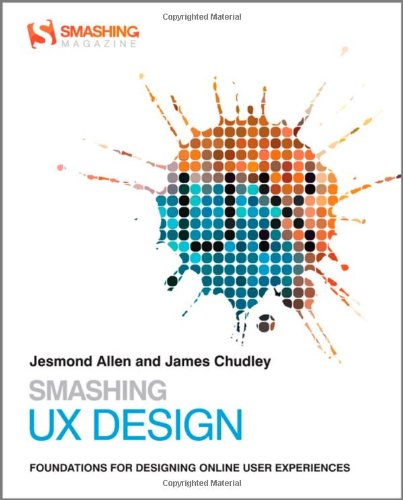 Smashing UX Design: Foundations for Designing Online User Experiences