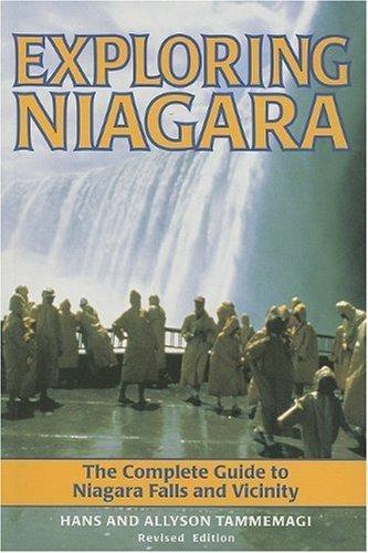 Exploring Niagara: The Complete Guide to Niagara Falls and Vicinity by Hans Tammemagi - Shopping Niagara Malls Falls
