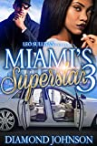 #3: Miami's Superstar 3
