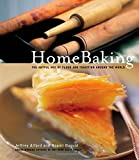 img - for Home Baking: The Artful Mix of Flour and Traditions from Around the World by Alford, Jeffrey, Duguid, Naomi (2003) Hardcover book / textbook / text book