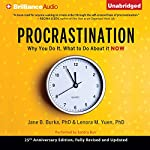Procrastination: Why You Do It, What to Do About It Now | Jane B. Burka,Lenora M. Yuen