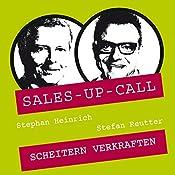 Scheitern verkraften (Sales-up-Call) | Stephan Heinrich, Stefan Reutter