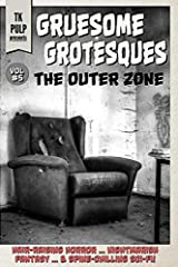 Gruesome Grotesques Volume 5: The Outer Zone Paperback