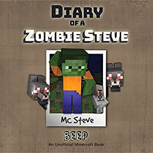 Diary of a Minecraft Zombie - Steve, Book 1: Beeper Audiobook