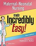Maternal-Neonatal Nursing Made Incredibly Easy! (Incredibly Easy! Series®)