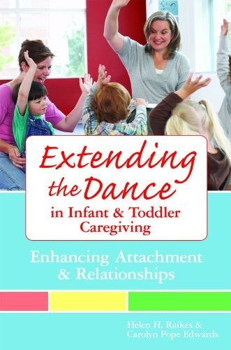 Extending the Dance in Infant and Toddler Caregiving by Raikes Ph.D., Helen, Edwards Ed.D., Carolyn. (Paul H Brookes Pub Co,2009) [Paperback]