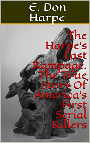Amazon the harpes last rampage the true story of americas the harpes last rampage the true story of americas first serial killers by harpe fandeluxe Gallery