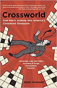 Crossworld One Man S Journey Into America S Crossword Obsession Romano Marc 9780767917582 Amazon Com Books