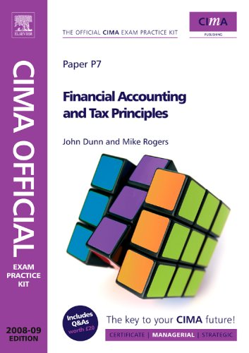 CIMA Official Exam Practice Kit  Financial Accounting and Tax Principles: 2008 Edition (CIMA  Managerial Level 2008)