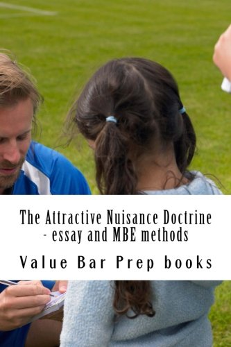 The Attractive Nuisance Doctrine - essay and MBE methods: A Law School Tutorial - StudyPrivatelyForTheBar.com