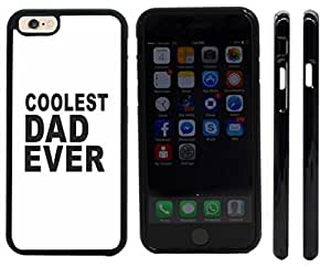 Rikki KnightTM Coolest Dad Ever - Father's Day Gift Design iPhone 6 Case Cover (Black Rubber with front bumper protection) for Apple iPhone 6