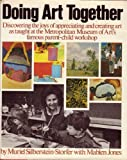 Doing Art Together, Muriel Silberstein-Storfer and Mablen Jones, 0671241095