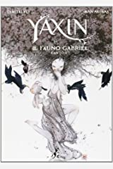 Yaxin. Il fauno Gabriel vol. 1 by Man Arenas Dimitri Vey (January 01,2013) Hardcover