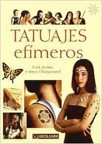 Tatuajes efimeros: Joyce Chargueraud; Erick Aveline: 9788495390530
