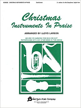 Christmas Instruments in Praise: Eb Instruments (Eb Alto Sax, Eb Baritone Sax and Others)