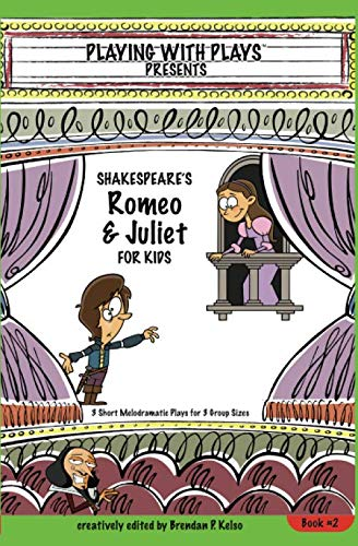 Shakespeare's Romeo & Juliet for Kids: 3 Short Melodramatic Plays for 3 Group Sizes (Playing with Plays) (Volume 2) (Best Couple Tattoo Ideas)