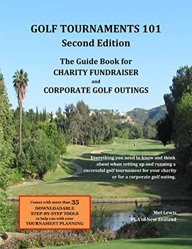 Golf Tournaments 101 (Second Edition): The Guide Book for Charity Fundraiser Golf Outings