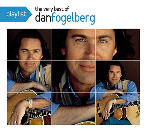 Playlist: The Very Best of Dan Fogelberg